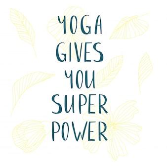 Le yoga vous donne un super pouvoir