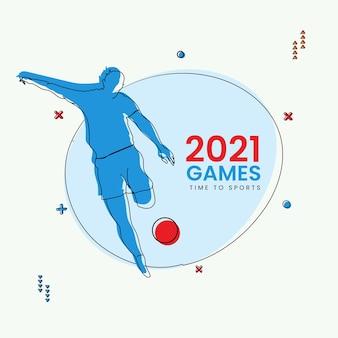 2021 juegos tiempo para el concepto de deportes con silueta para atleta golpeando la pelota sobre fondo blanco y azul.