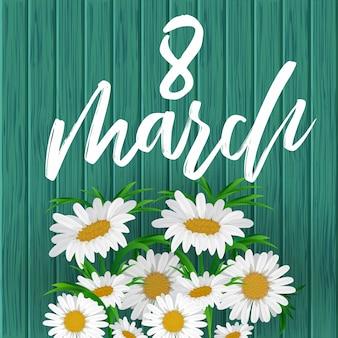 8 de marzo. tarjeta de felicitación del día de la mujer con flores de manzanilla