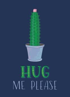 Abrázame por favor. plantilla de tarjeta de cactus espinoso