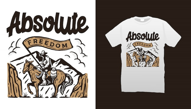 Absolute freedom cowboy tshirt design