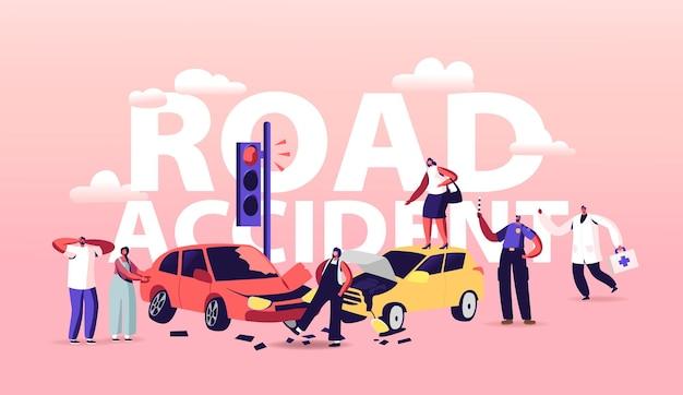 Accidente de tráfico en el concepto de carretera. personajes de conductor en el borde de la carretera con automóviles rotos, oficial de policía escribe bien, médico, volante de cartel de situación de tráfico de la ciudad. ilustración de vector de gente de dibujos animados