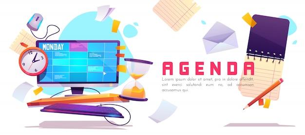 Agenda, organización del trabajo y horario.
