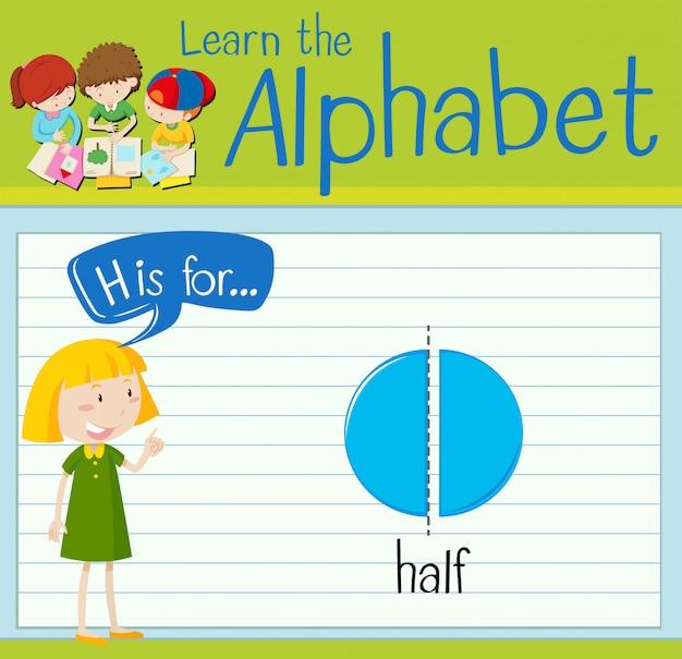 El alfabeto h de la flashcard es para la mitad