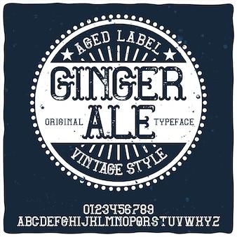Alfabeto vintage y tipografía de etiqueta llamada ginger ale.