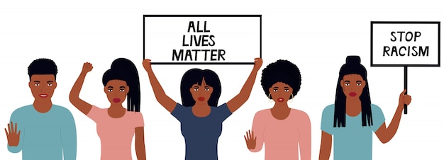 All lives matter design. para el racismo. la mujer afroamericana levantó su puño. las niñas sostienen pancartas. hombre negro que muestra gesto de parada. protesta contra la violencia, la discriminación. lucha por los derechos.