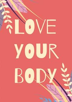 Ama tu cuerpo tarjeta de motivación diseño floral