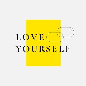 Ámate a ti mismo cita de tipografía
