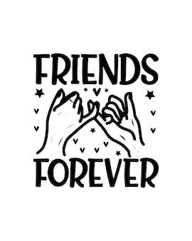 Amigos para siempre diseño de tipografía dibujada a mano.