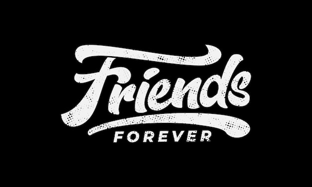 Amigos para siempre texto lema imprimir vector premium