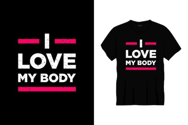 Amo el diseño de camiseta de tipografía de mi cuerpo