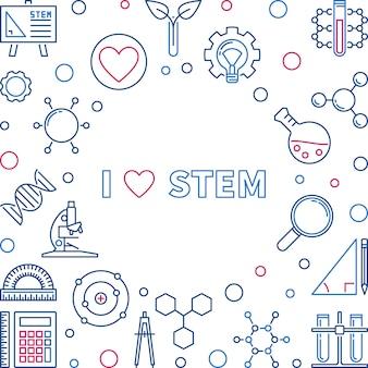 Amo la ilustración creativa del concepto del vector de stem