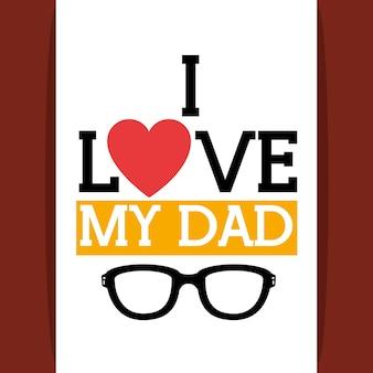 Amo a mi padre con el corazón y las gafas
