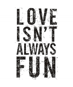 El amor no es siempre divertido tipografía ilustración