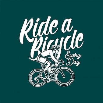 Andar en bicicleta todos los días ilustración con tipografía