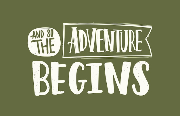 Y así comienza la aventura eslogan, mensaje o frase escrita con una elegante fuente caligráfica cursiva en la cinta. letras manuscritas aisladas sobre fondo verde. ilustración de vector monocromo.