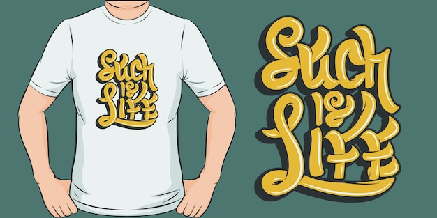 Así es la vida. diseño de camiseta único y moderno.