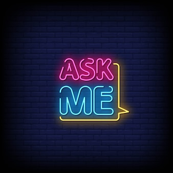 Ask me neon signs style text