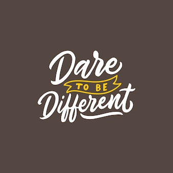 Atrévete a ser diferente. citas de cartel de ilustración dibujados a mano.