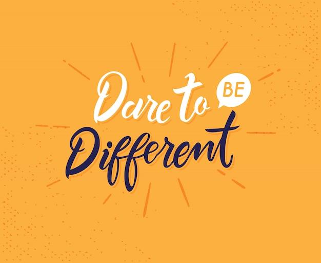 Atrévete a ser diferente frase de letras dibujadas a mano