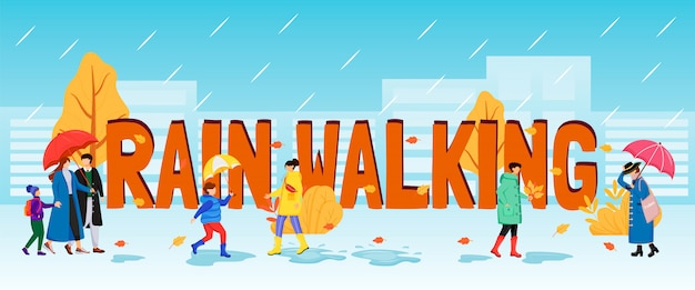 Bandera de color de conceptos de palabra de lluvia caminando. tipografía con pequeños personajes de dibujos animados. humanos caucásicos con paraguas. día húmedo. gente en impermeables ilustración creativa.