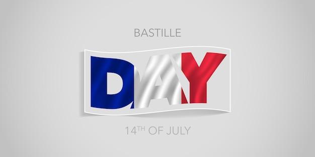 Bandera de vector de feliz día de la bastilla de francia, tarjeta de felicitación. bandera ondulada francesa en diseño no estándar para la fiesta nacional del 14 de julio