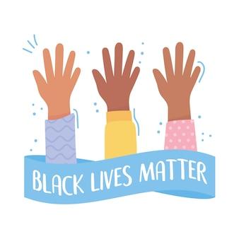Bandera de las vidas negras importan para la protesta, activistas de manos levantadas, campaña de concientización contra la discriminación racial