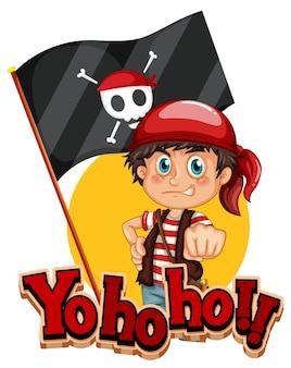 Banner de fuente yo ho ho con un personaje de dibujos animados de niño pirata
