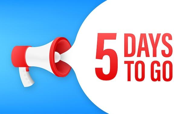 Banner de megáfono con 5 días para el bocadillo. estilo plano. ilustración vectorial.