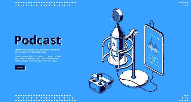Banner de podcast. grabar transmisión de radio, entrevista de audio, charla en vivo. página de inicio del negocio de podcasting con equipo de medios isométricos, micrófono, teléfono inteligente y altavoces