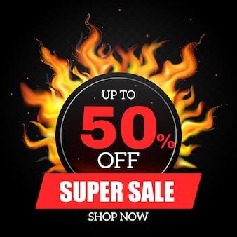 Banner de venta caliente de llama de fuego realista con hasta un cincuenta por ciento de descuento en la tienda de súper venta ahora titular