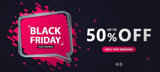 Banner de venta de viernes negro. descuento con burbuja de diálogo y letras de hasta 50 por ciento