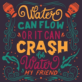 Be water my friend, hand lettering tipography diseño moderno poster