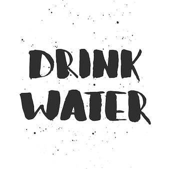 Beber agua. letras manuscritas
