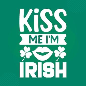 Bésame, soy irlandés, cita del día de san patricio vector premium