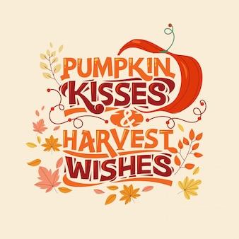 Besos de calabaza y deseos de cosecha, feliz otoño y tarjeta de felicitación de otoño