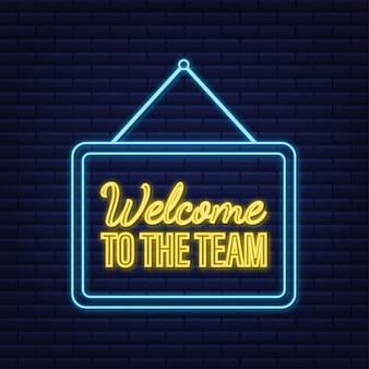Bienvenido al equipo escrito en la etiqueta. icono de neón. letrero publicitario. ilustración de stock vectorial.