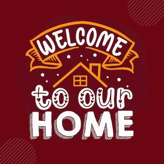 Bienvenido a nuestro hogar premium welcome lettering vector design