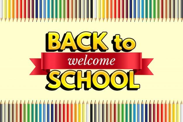 Bienvenido de nuevo a la plantilla de diseño de la escuela, cinta roja con la palabra de bienvenida, texto de regreso a la escuela y lápices de colores