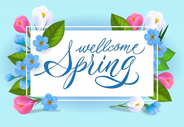 Bienvenido primavera letras. inscripción tierna con hermosas flores.