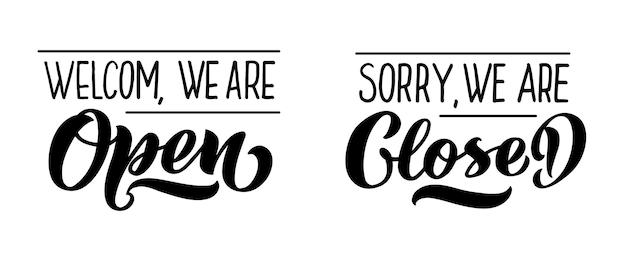 Bienvenidos, estamos abiertos y lo sentimos, estamos cerrados, conjunto de vectores de letras dibujadas a mano
