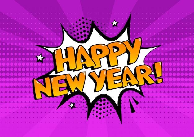 Bocadillo de diálogo cómico blanco con palabras de feliz año nuevo sobre fondo púrpura. efecto de sonido cómico, estrellas y sombras de puntos de semitono en estilo pop art.