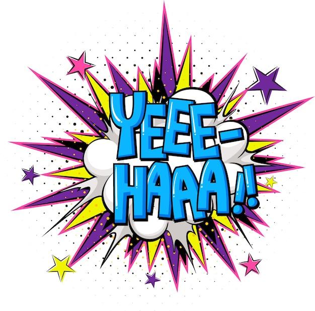Bocadillo de diálogo cómico con texto yee-haa