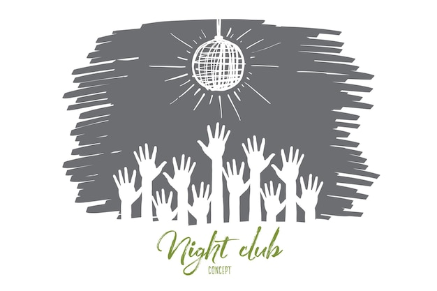 Boceto de concepto de club nocturno dibujado a mano de vector con manos humanas levantadas bajo bola de discoteca