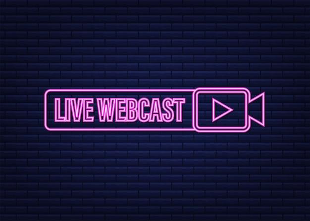 Botón de neón de transmisión web en vivo, icono, emblema, etiqueta. ilustración de stock vectorial.