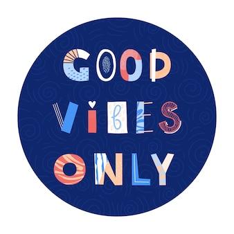 Buenas vibraciones solo letras dibujadas a mano.