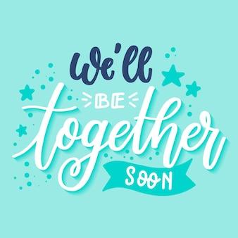 Bueno, estar juntos pronto letras