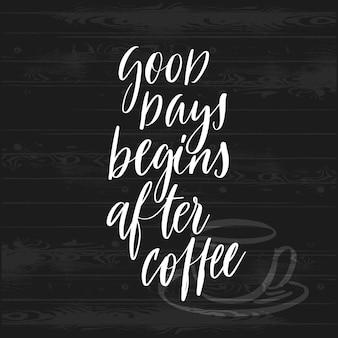 Los buenos días comienzan después del cartel de letras de café
