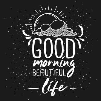 Buenos días hermosa vida dibujado a mano tipografía letras diseño cita