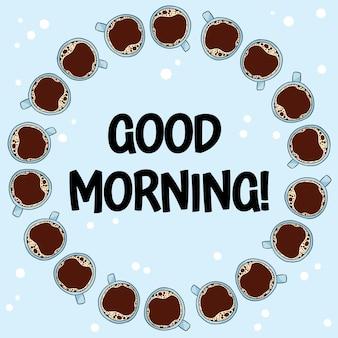 Buenos días texto con círculo de tazas de café.